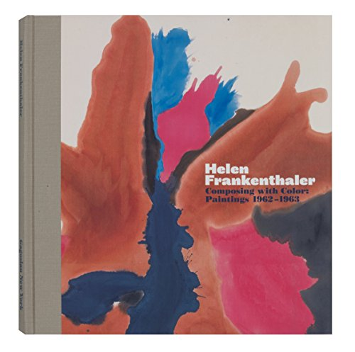 9780847845958: Helen Frankenthaler: Composing with Color: Paintings 1962-1963