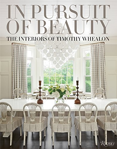 9780847846009: In Pursuit of Beauty: The Interiors of Timothy Whealon