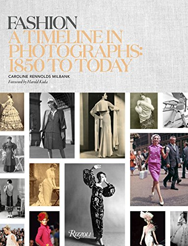 Fashion 9780847846023 FASHION: A Timeline in Photographs is a definitive and beautifully illustrated visual history of fashion from one of America's premiere
