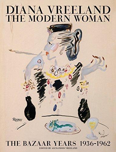 9780847846085: Diana Vreeland: The Modern Woman: the Bazaar Years 1936-1962