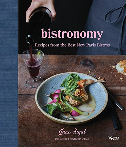 9780847846108: Bistronomy: Recipes from the Best New Paris Bistros