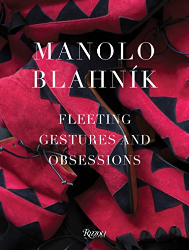 9780847846184: Manolo Blahnik: Fleeting Gestures and Obsessions