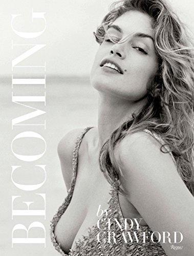 9780847846191: Becoming Cindy Crawford: Cindy Crawford with Katherine O' Leary