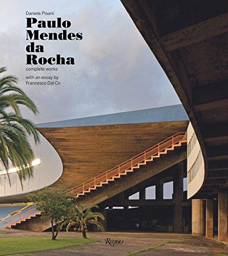Paulo Mendes da Rocha: Complete Works: Pisani, Daniele