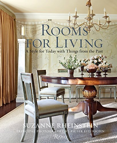 9780847846399: Suzanne Rheinstein Rooms for Living: A Style for Today With Things from the Past