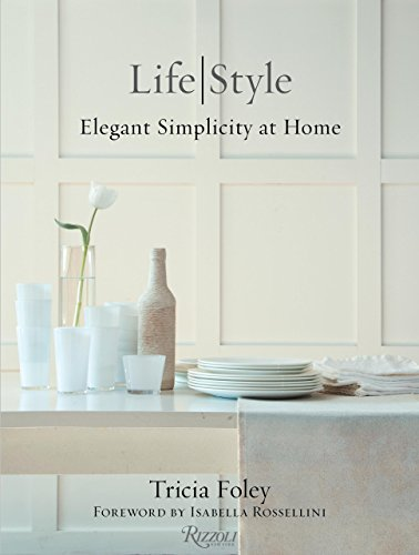 9780847846412: Tricia Foley Life/Style: Elegant Simplicity at Home