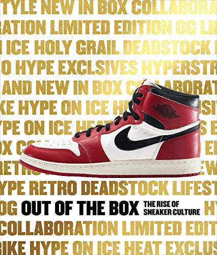 9780847846603: Out of the Box: The Rise of Sneaker Culture