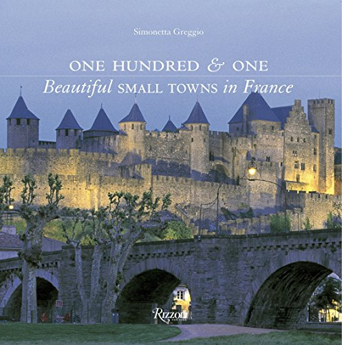 9780847846825: One Hundred & One Beautiful Small Towns in France (Rizzoli Classics)