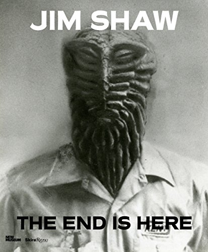 9780847847167: Jim Shaw: The End Is Here