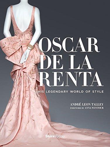 9780847847174: Oscar De La Renta: His Legendary World of Style
