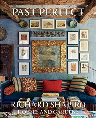 9780847847402: Past Perfect: Richard Shapiro Houses and Gardens