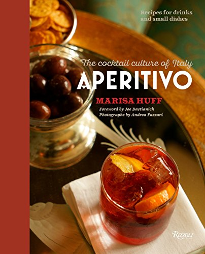 9780847847440: Aperitivo: The Cocktail Culture of Italy
