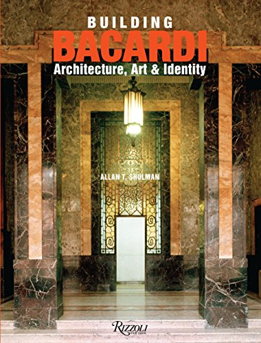 9780847847488: Building Bacardi: Architecture, Art & Identity