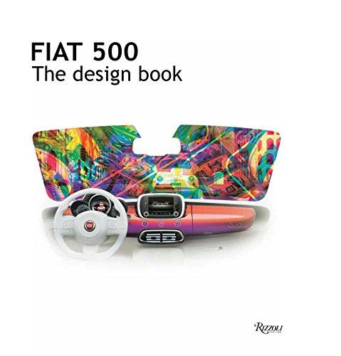 9780847847532: Fiat 500: The Design Book