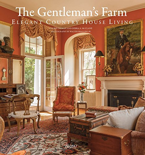 The Gentleman's Farm: Elegant Country House Living (Hardcover): Laurie Ossman