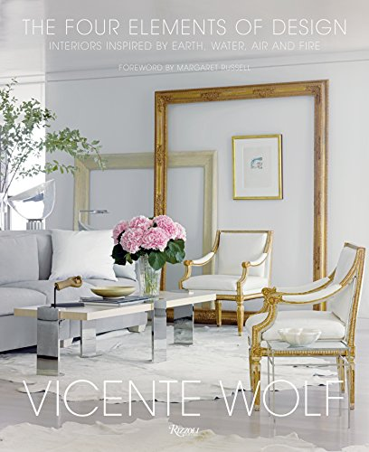 9780847848157: The Four Elements of Design: Interiors Inspired By Earth, Water, Air and Fire