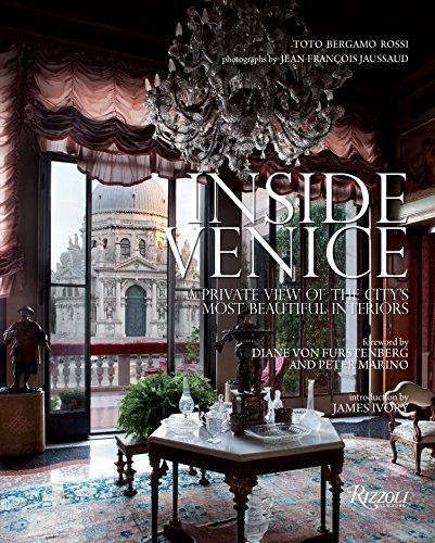 9780847848164: Inside Venice: A Private View of the City's Most Beautiful Interiors
