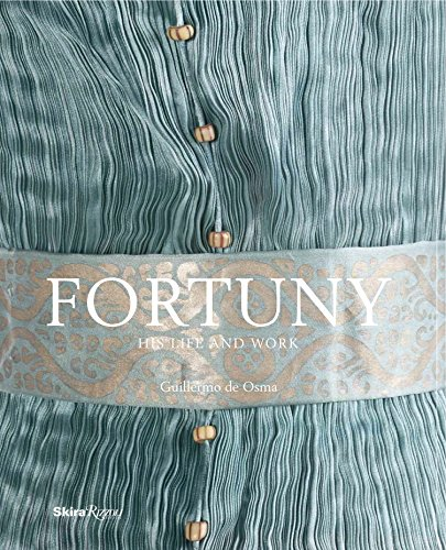 Fortuny: His Life and Work (Hardback): Guillermo De Osma