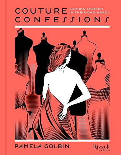 9780847849031: Couture Confessions: Fashion Legends in Their Own Words