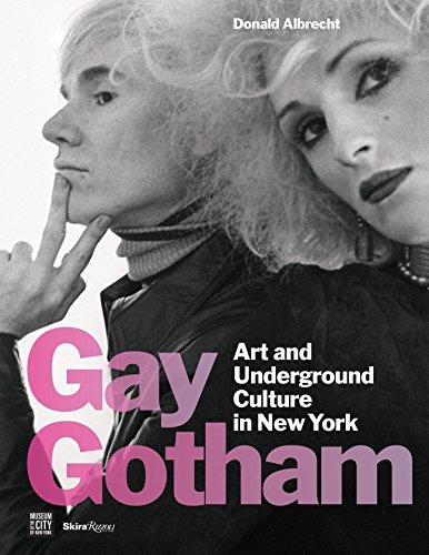 Gay Gotham: Art and Underground Culture in New York: Albrecht, Donald