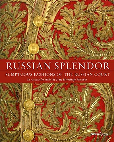 Russian Splendor: Sumptuous Fashions of the Russian Court (Hardcover): Mikhail Borisovich ...