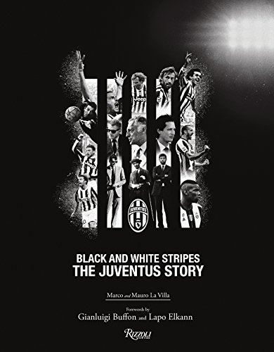 The Juventus Story: Black and White Stripes (Hardcover): Marco La Villa