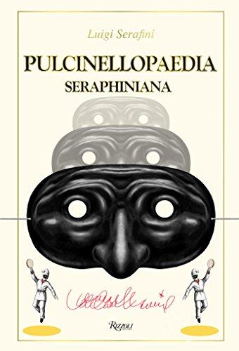 Pulcinellopaedia Seraphiniana (Hardback): Luigi Serafini