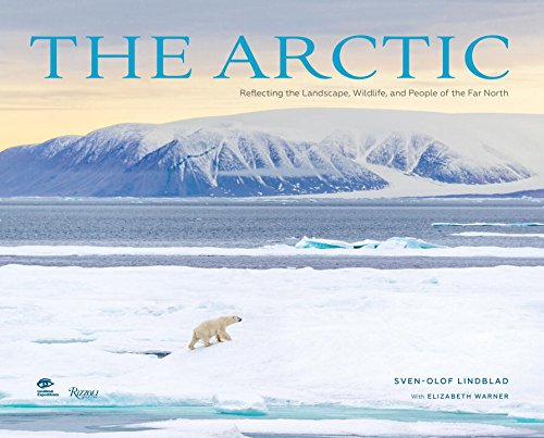9780847849734: The Arctic: Capturing the Majestic Scenery, Wildlife, and Native Peoples of the Far North