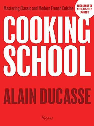 9780847849949: Cooking School: Mastering Classic and Modern French Cuisine