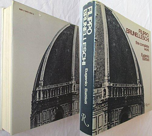 Filippo Brunelleschi: The Complete Work: Battisti, Eugenio
