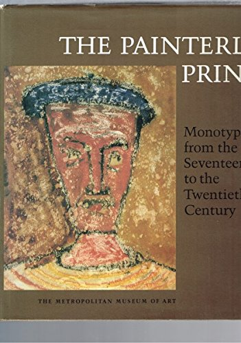 The Painterly Print: Monotypes from the Seventeenth to the Twentieth Century ; Exhibition the Met...