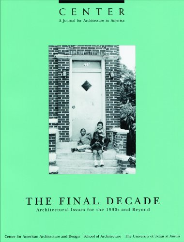 9780847855537: Center, Vol. 7: The Final Decade: Architectural Issues for the 1990s and Beyond