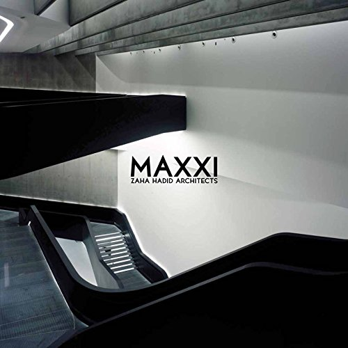 9780847858002: MAXXI: Zaha Hadid Architects: Museum of XXI Century Arts
