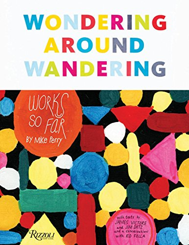 9780847858033: Wondering Around Wandering: Works So Far by Mike Perry