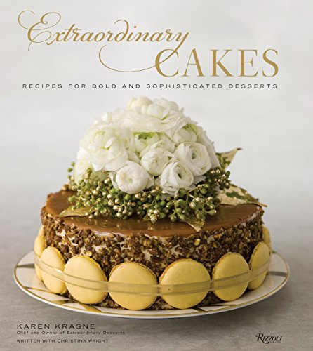 9780847858088: Extraordinary Cakes: Recipes for Bold and Sophisticated Desserts