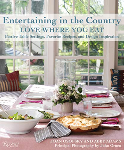 9780847858835: Entertaining in the Country: Love Where You Eat: Festive Table Settings, Favorite Recipes, and Design Inspiration