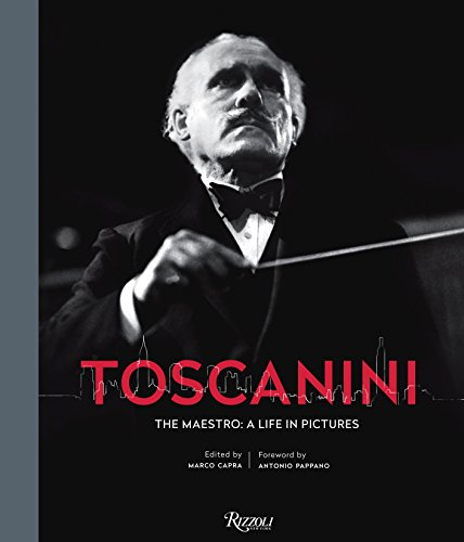 9780847859221: Toscanini: The Maestro: A Life in Pictures