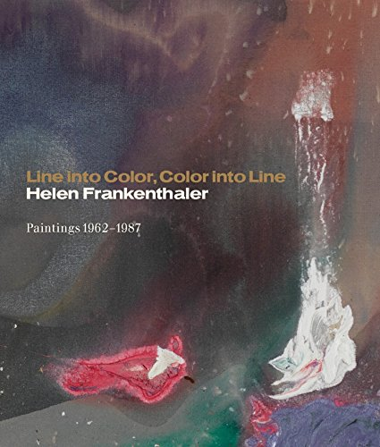 9780847859375: Line into Color, Color into Line: Helen Frankenthaler, Paintings 1962-1987