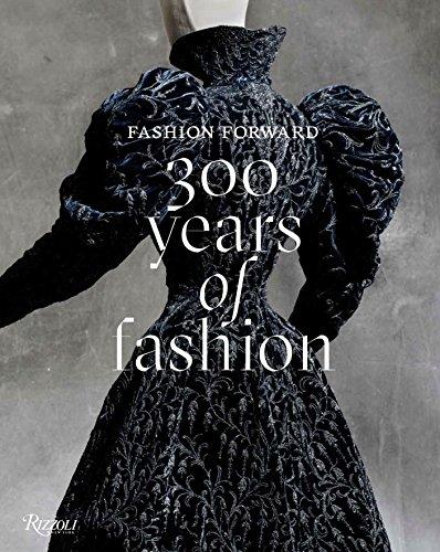 Fashion Forward: 300 Years of Fashion: Pierre Berge,Olivier Gabet