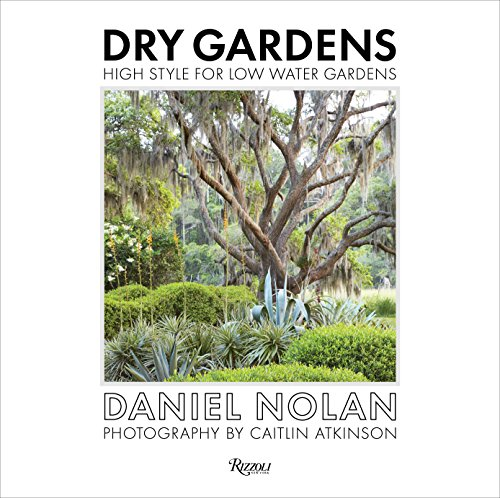 9780847861262: Dry Gardens: High Style for Low Water Gardens