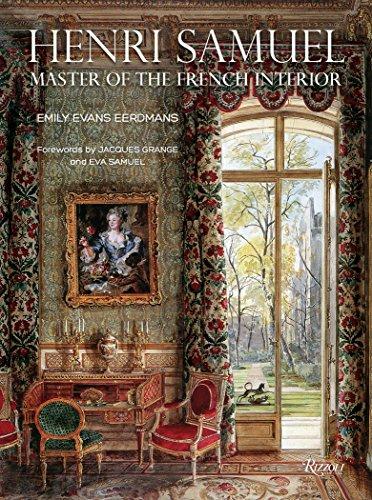 Henri Samuel: Master of the French Interior: Emily Evans Eerdmans