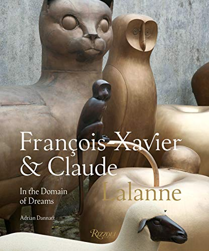 9780847862863: Francois-Xavier and Claude Lalanne: In the Domain of Dreams