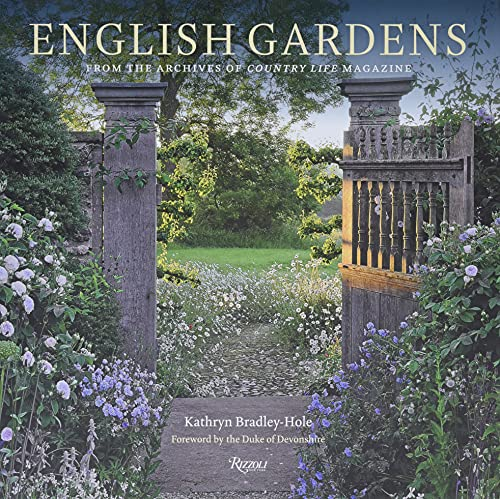 9780847865796: English Gardens: From the Archives of Country Life Magazine: From the Archives of Country Life Magazine. Foreword by The Duke of Devonshire