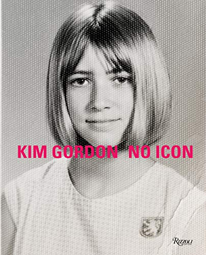 9780847865819: Kim Gordon: No Icon