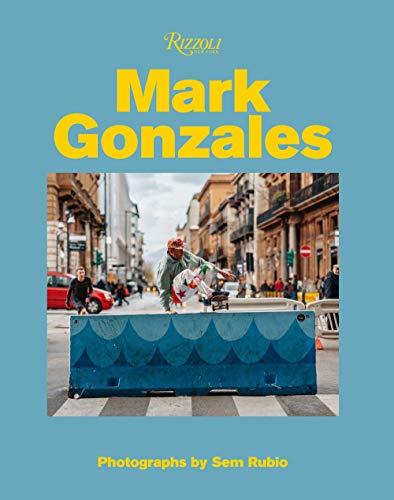 9780847868704: Mark Gonzales: Adventures in Street Skating