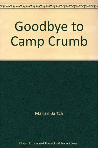 Goodbye to Camp Crumb (Tumtwit Ser.): Mallett, Jerry J.;