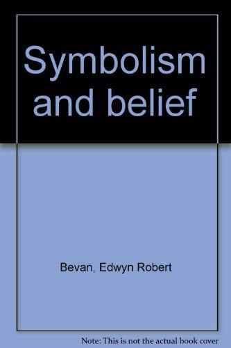 Symbolism and belief: Bevan, Edwyn Robert