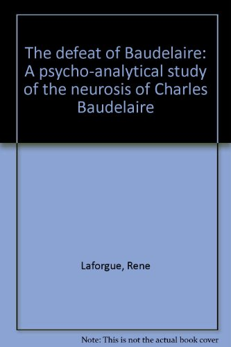 9780848215439: The defeat of Baudelaire: A psycho-analytical study of the neurosis of Charles Baudelaire