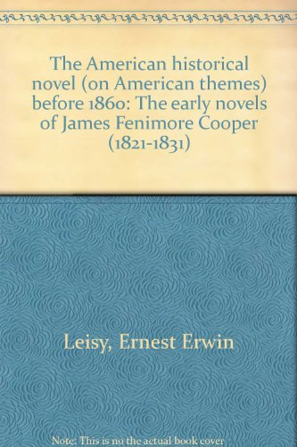 9780848215866: The American historical novel (on American themes) before 1860: The early novels of James Fenimore Cooper (1821-1831)