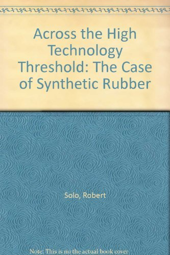 9780848262228: Across the High Technology Threshold: The Case of Synthetic Rubber